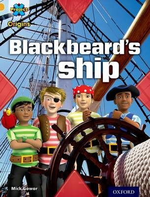 Project X Origins: Gold Book Band, Oxford Level 9: Pirates: Blackbeard's Ship -