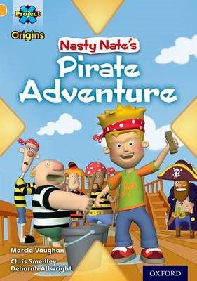 Project X Origins: Gold Book Band, Oxford Level 9: Pirates: Nasty Nate's Pirate Adventure - pr_274956