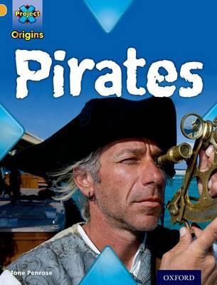 Project X Origins: Gold Book Band, Oxford Level 9: Pirates: Pirates -