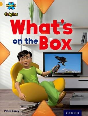 Project X Origins: Gold Book Band, Oxford Level 9: Communication: What's on the Box? -