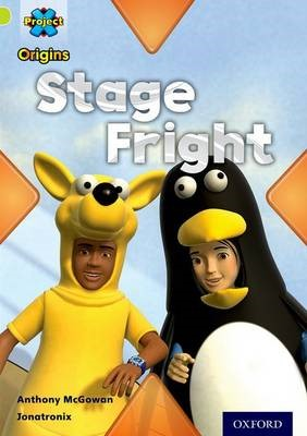 Project X Origins: Lime Book Band, Oxford Level 11: Masks and Disguises: Stage Fright -