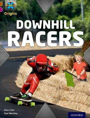 Project X Origins: Brown Book Band, Oxford Level 10: Fast and Furious: Downhill Racers -