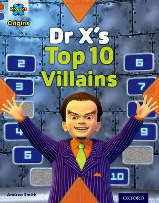 Project X Origins: Brown Book Band, Oxford Level 11: Heroes and Villains: Dr X's Top Ten Villains -