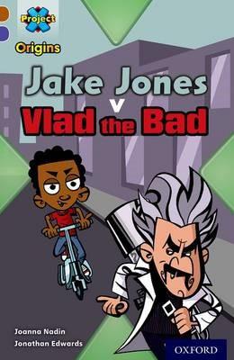 Project X Origins: Brown Book Band, Oxford Level 11: Heroes and Villains: Jake Jones v Vlad the Bad - pr_275020