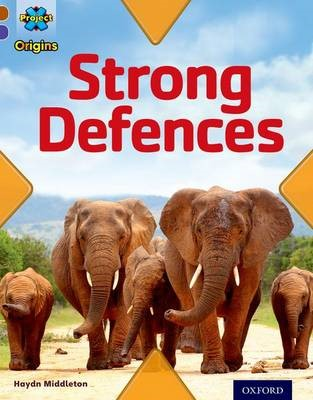 Project X Origins: Brown Book Band, Oxford Level 11: Strong Defences: Strong Defences -