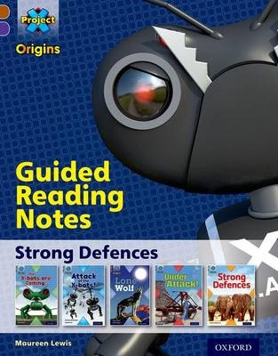 Project X Origins: Brown Book Band, Oxford Level 11: Strong Defences: Guided reading notes -
