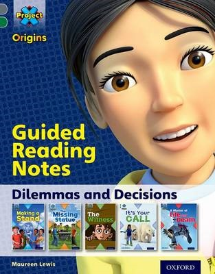 Project X Origins: Grey Book Band, Oxford Level 12: Dilemmas and Decisions: Guided reading notes -