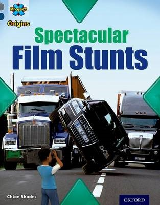 Project X Origins: Grey Book Band, Oxford Level 14: Behind the Scenes: Spectacular Film Stunts - pr_274995