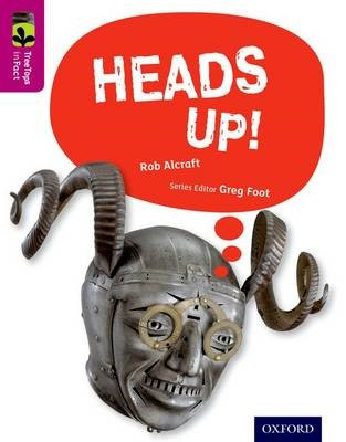 Oxford Reading Tree TreeTops inFact: Level 10: Heads Up! -