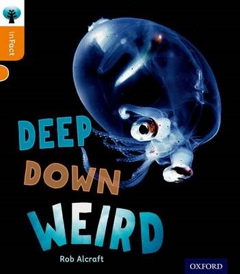 Oxford Reading Tree inFact: Level 6: Deep Down Weird -