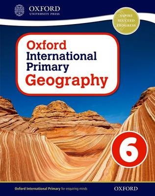 Oxford International Primary Geography: Student Book 6 -