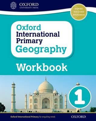 Oxford International Primary Geography: Workbook 1 -
