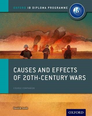Oxford IB Diploma Programme: Causes and Effects of 20th Century Wars Course Companion -