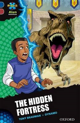 Project X Alien Adventures: Dark Blue Book Band, Oxford Level 15: The Hidden Fortress -