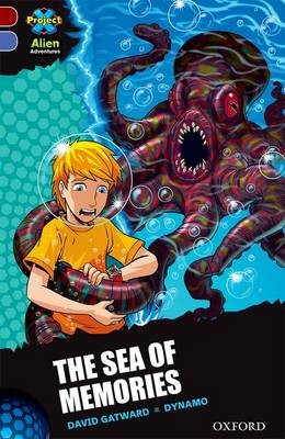 Project X Alien Adventures: Dark Red Book Band, Oxford Level 17: The Sea of Memories -