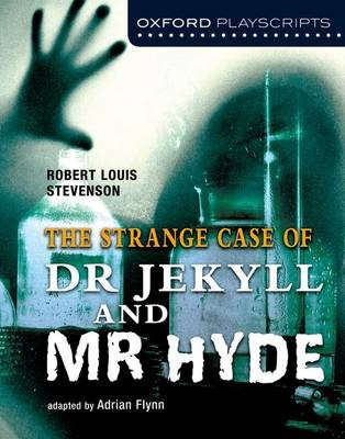 Oxford Playscripts: Jekyll and Hyde -