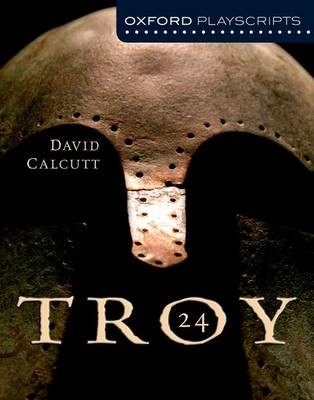 Oxford Playscripts: Troy -