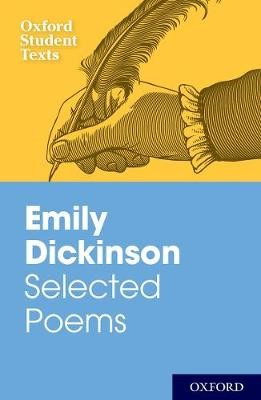 Oxford Student Texts: Emily Dickinson: Selected Poems -