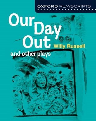 Oxford Playscripts: Our Day Out and other plays -