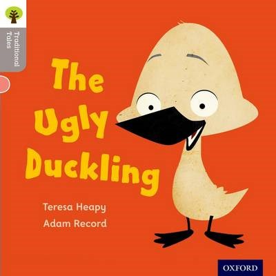 Oxford Reading Tree Traditional Tales: LEvel 1: The Ugly Duckling -