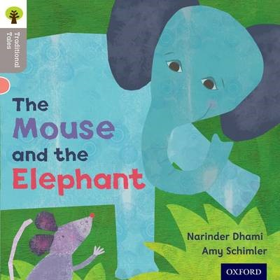 Oxford Reading Tree Traditional Tales: Level 1: The Mouse and the Elephant -