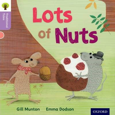 Oxford Reading Tree Traditional Tales: Level 1+: Lots of Nuts -