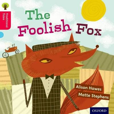 Oxford Reading Tree Traditional Tales: Level 4: The Foolish Fox -