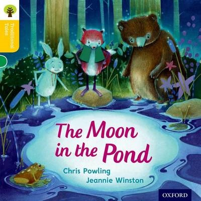 Oxford Reading Tree Traditional Tales: Level 5: The Moon in the Pond -