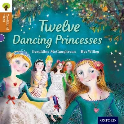 Oxford Reading Tree Traditional Tales: Level 8: Twelve Dancing Princesses -