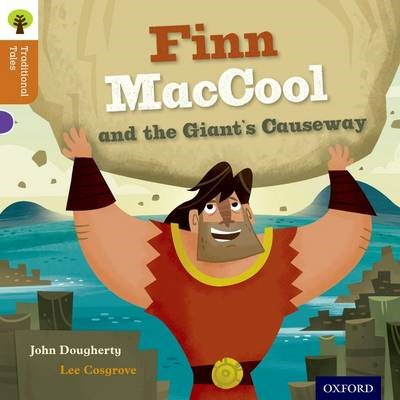 Oxford Reading Tree Traditional Tales: Level 8: Finn Maccool and the Giant's Causeway -