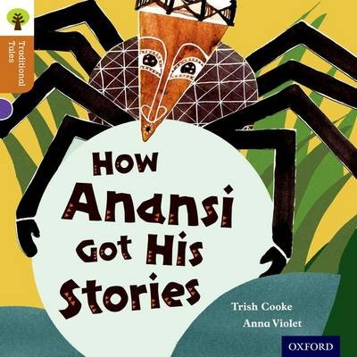 Oxford Reading Tree Traditional Tales: Level 8: How Anansi Got His Stories -