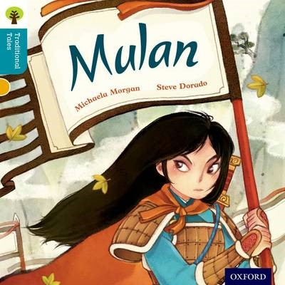 Oxford Reading Tree Traditional Tales: Level 9: Mulan -