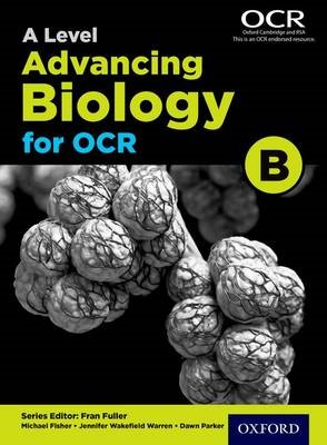 A Level Advancing Biology for OCR Student Book (OCR B) -