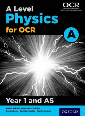 A Level Physics for OCR A: Year 1 and AS -