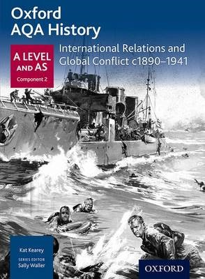 Oxford AQA History for A Level: International Relations and Global Conflict c1890-1941 -