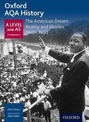 Oxford AQA History for A Level: The American Dream: Reality and Illusion 1945-1980 -