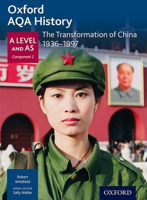 Oxford AQA History for A Level: The Transformation of China 1936-1997 -