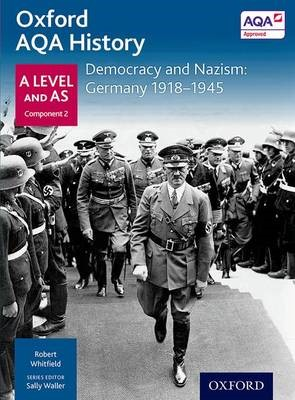 Oxford AQA History for A Level: Democracy and Nazism: Germany 1918-1945 -