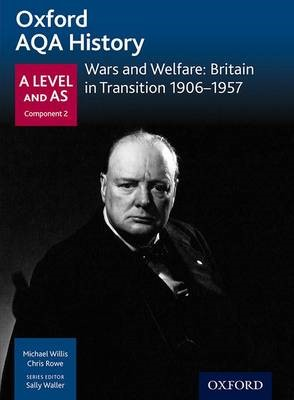 Oxford AQA History for A Level: Wars and Welfare: Britain in Transition 1906-1957 -
