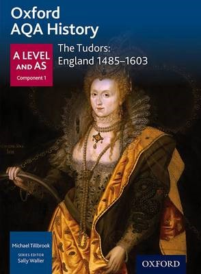 Oxford AQA History for A Level: The Tudors: England 1485-1603 -