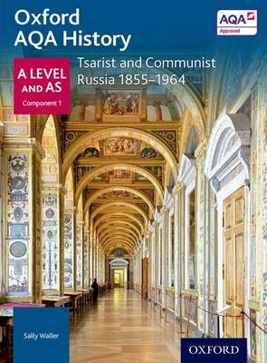 Oxford AQA History for A Level: Tsarist and Communist Russia 1855-1964 -