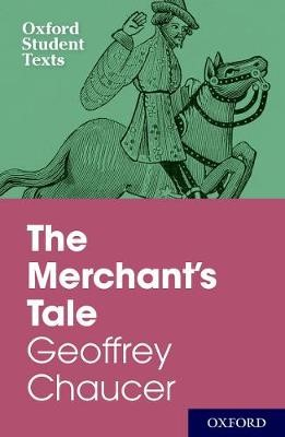 Oxford Student Texts: The Merchant's Tale -