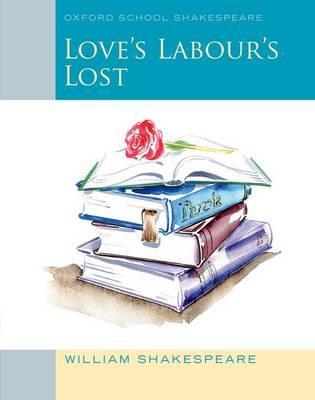 Oxford School Shakespeare: Love's Labour's Lost -