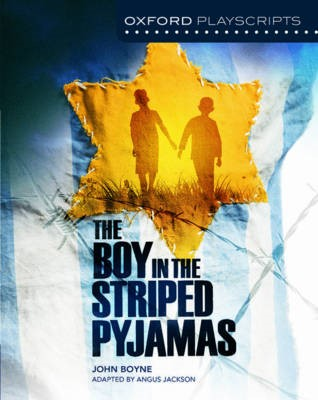 Oxford Playscripts: The Boy in the Striped Pyjamas -