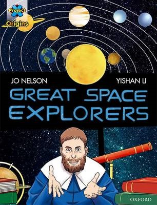 Project X Origins Graphic Texts: Dark Red Book Band, Oxford Level 17: Great Space Explorers -