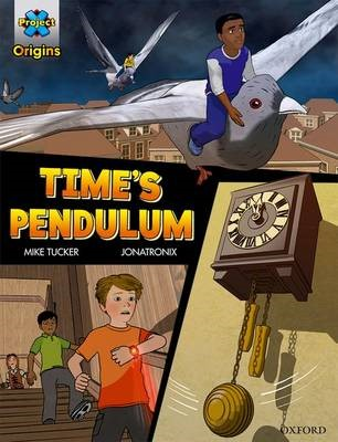 Project X Origins Graphic Texts: Dark Red Book Band, Oxford Level 18: Time's Pendulum -
