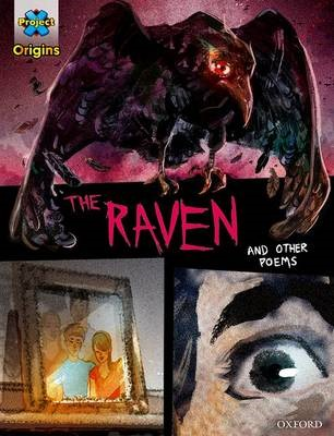 Project X Origins Graphic Texts: Dark Red+ Book Band, Oxford Level 19: The Raven and other poems -