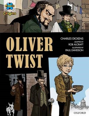 Project X Origins Graphic Texts: Dark Red+ Book Band, Oxford Level 20: Oliver Twist -