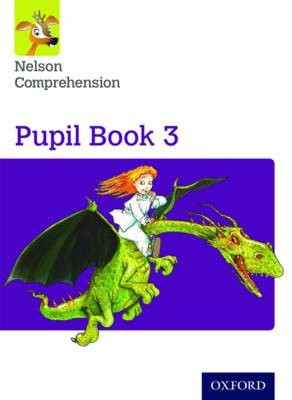 Nelson Comprehension: Year 3/Primary 4: Pupil Book 3 -