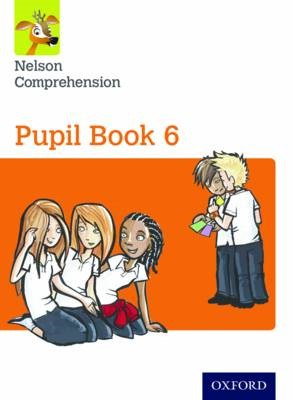 Nelson Comprehension: Year 6/Primary 7: Pupil Book 6 -